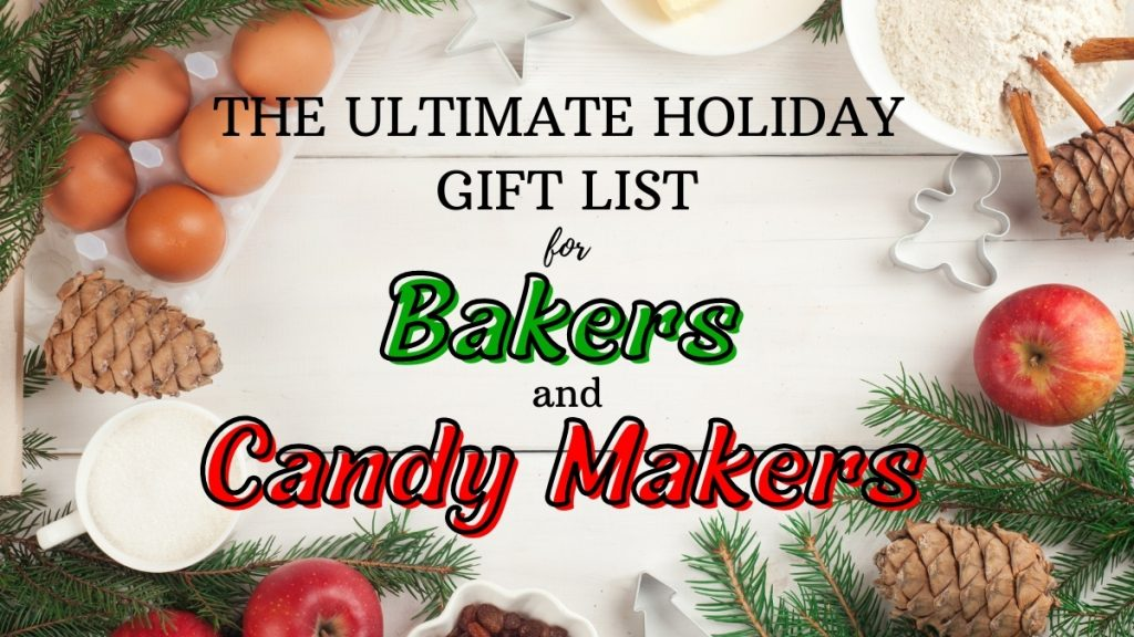 The ultimate holiday gift list for bakers and candy makers