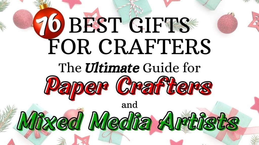 List of 76 best gifts for crafters - the ultimate guide